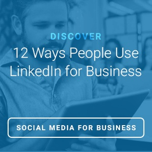discover 12 ways people use linkedin for business