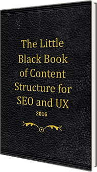 the little black book of content structure for SEO and UX
