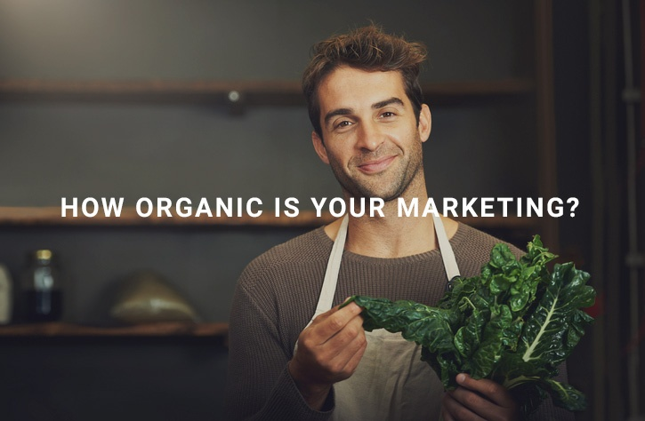 how-organic-is-your-marketing.jpg