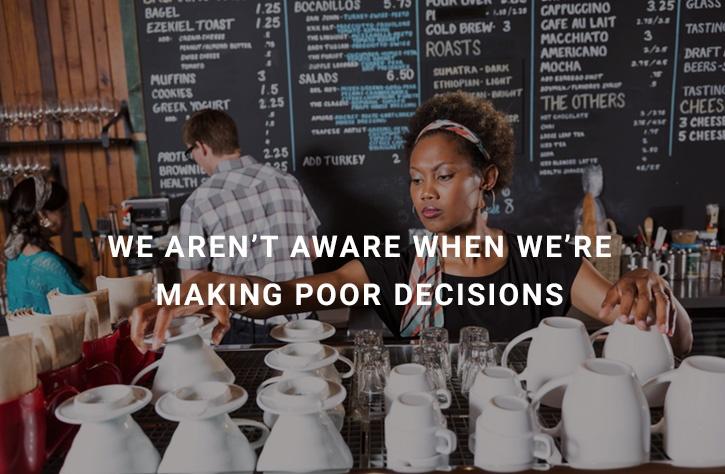 not-aware-of-poor-decitions.jpg
