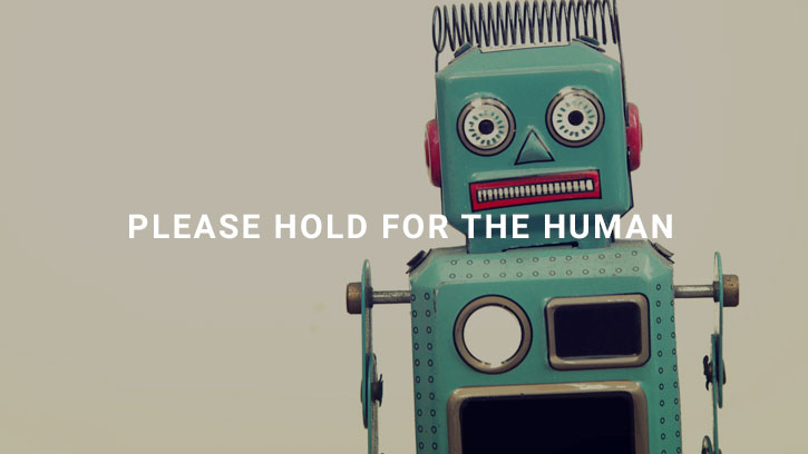 please hold for the human