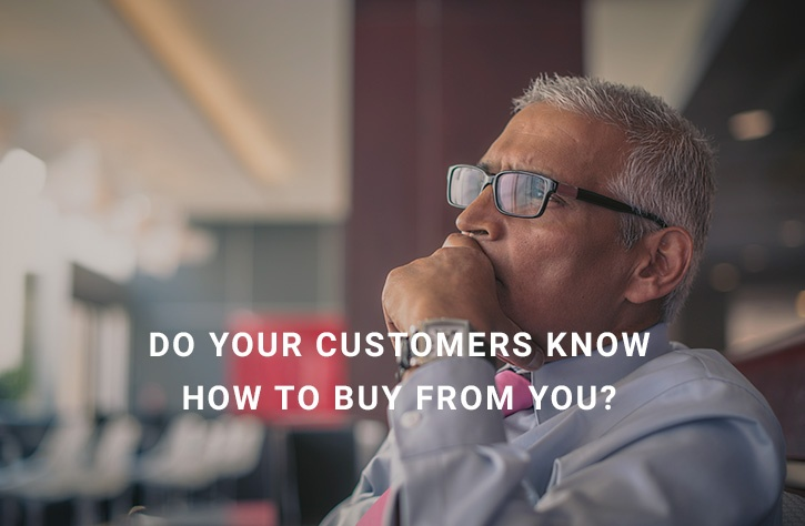 do-customers-know-how-to-buy-from-you